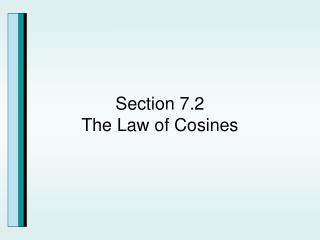 Section 7.2 The Law of Cosines