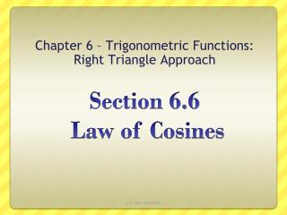 Section 6.6  Law of Cosines