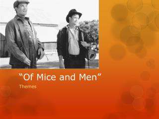 """Of Mice and Men"""