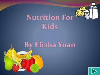 Nutrition For Kids By Elisha Yuan