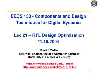 EECS 150 - Components and Design Techniques for Digital Systems  Lec 21  –  RTL Design Optimization 11/16/2004