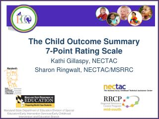 The Child Outcome Summary 7-Point Rating Scale Kathi Gillaspy, NECTAC
