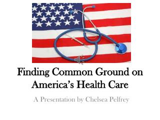 Finding Common Ground on America's Health Care