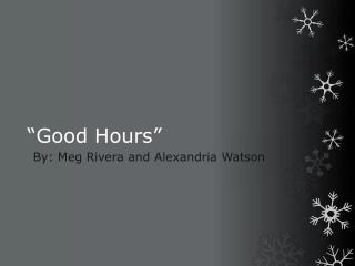 """Good Hours"""