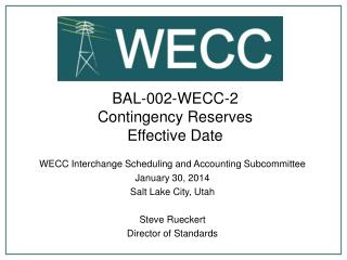 BAL-002-WECC-2 Contingency Reserves Effective Date