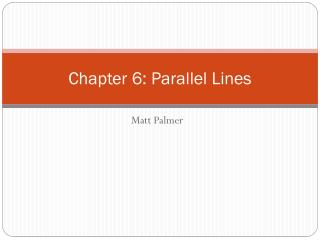 Chapter 6: Parallel Lines