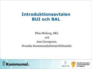 Introduktionsavtalen BUI och BAL