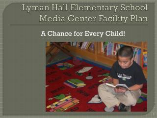 Lyman Hall Elementary School Media Center Facility Plan