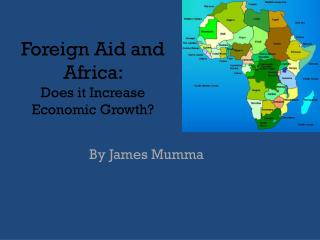 Foreign Aid and Africa:  Does it Increase Economic Growth?