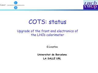 COTS: status Upgrade of the front end electronics of the  LHCb  calorimeter