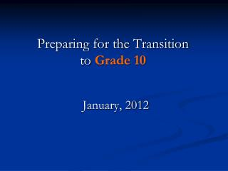 Preparing for the Transition to  Grade 10