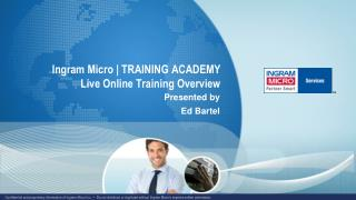 Ingram Micro | TRAINING ACADEMY Live Online Training Overview