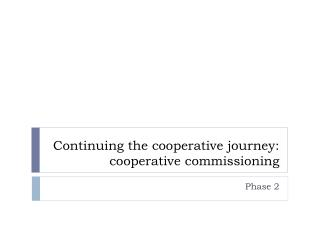 Continuing the cooperative journey: cooperative commissioning