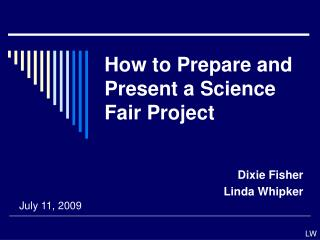 How to Prepare and Present a Science Fair Project