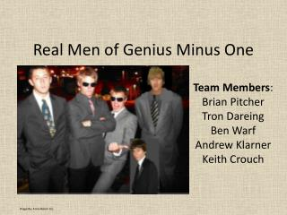 Real Men of Genius Minus One
