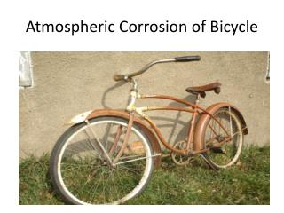 Atmospheric Corrosion of Bicycle