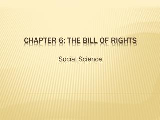 Chapter 6: The Bill of Rights