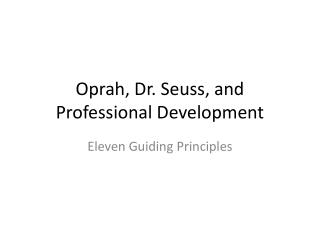 Oprah, Dr. Seuss, and Professional Development