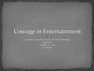 Courage in Entertainment