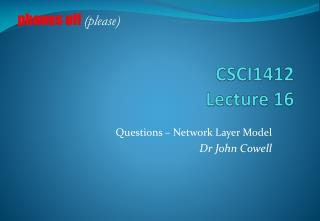 Questions – Network Layer Model Dr John Cowell