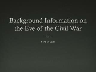 Background Information on the Eve of the Civil War