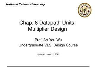 Chap. 8 Datapath Units: Multiplier Design