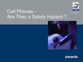 Cell Phones -   Are They a Safety Hazard ?