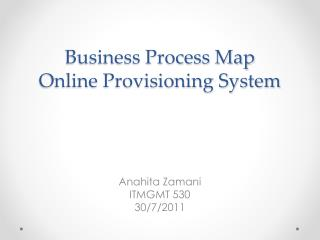 Business Process Map  Online Provisioning System