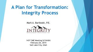 A Plan for Transformation: Integrity Process