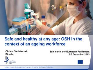 Safe and healthy at any age: OSH in the context of an ageing workforce