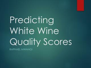 Predicting White Wine Quality Scores