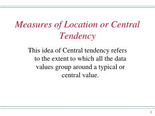 Measures of Location or Central Tendency