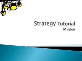 Strategy  Tutorial Mission