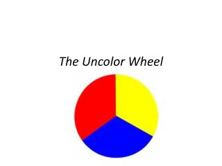 The  Uncolor  Wheel