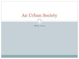 An Urban Society