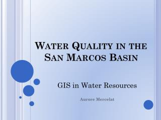 Water Quality in the San Marcos Basin