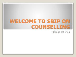 WELCOME TO SBIP ON COUNSELLING
