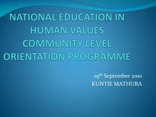 NATIONAL EDUCATION IN HUMAN VALUES COMMUNITY LEVEL ORIENTATION PROGRAMME