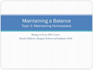 Maintaining a Balance Topic  3: Maintaining Homeostasis