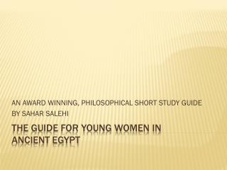 THE GUIDE FOR YOUNG WOMEN IN  Ancient Egypt