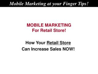 MOBILE MARKETING For Retail Store!
