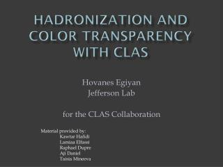Hadronization and Color Transparency with CLAS