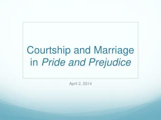 Courtship and Marriage in  Pride and Prejudice
