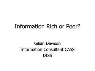 Information Rich or Poor?