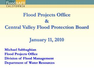 Michael Sabbaghian Flood Projects Office Division of Flood Management