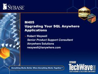 M405  Upgrading Your SQL Anywhere Applications