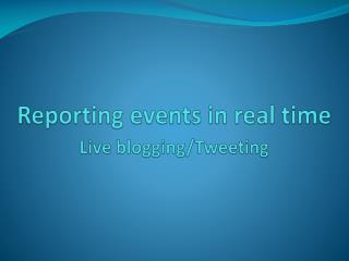 Reporting events in real time