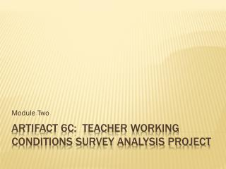 Artifact 6C:  Teacher Working Conditions Survey Analysis Project