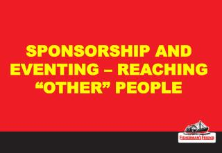 "SPONSORSHIP AND EVENTING – REACHING ""OTHER"" PEOPLE"