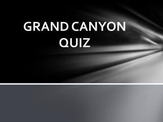 GRAND CANYON QUIZ